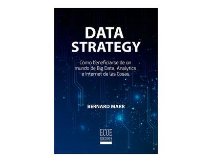 data-strategy-como-beneficiarse-de-un-mundo-de-big-data-analytics-e-internet-de-las-cosas-9789587716580