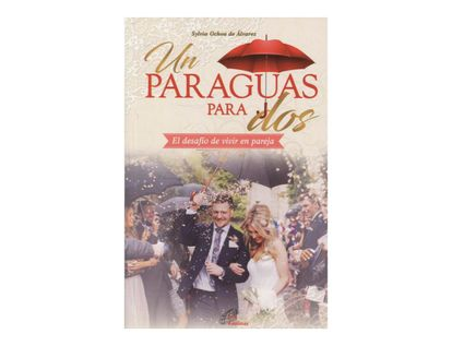 un-paraguas-para-dos-el-desafio-de-vivir-en-pareja-9789586699921