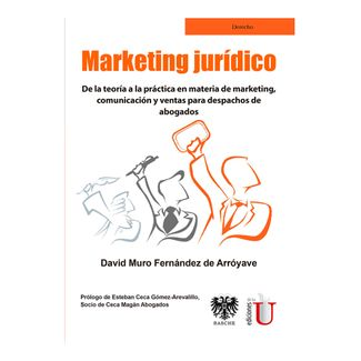 marketing-juridico-de-la-teoria-a-la-practica-en-materia-de-marketing-comunicacion-y-ventas-para-despachos-de-abogados-9789587628111