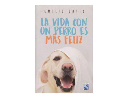 la-vida-con-un-perro-es-mas-feliz-9789584269768
