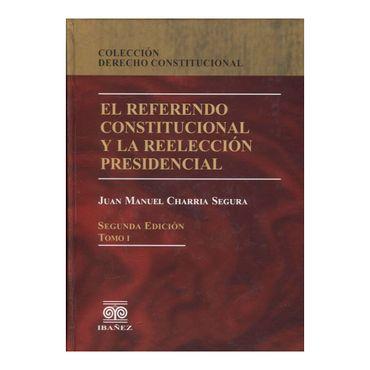 el-referendo-constitucional-y-la-reeleccion-presidencial-2-tomos-1-9789587498974