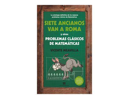 siete-ancianos-van-a-roma-y-otros-problemas-clasicos-de-matematicas-9788494384608