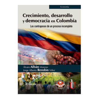 crecimiento-desarrollo-y-democracia-en-colombia-los-contrapesos-de-un-proceso-incompleto-9789587628807