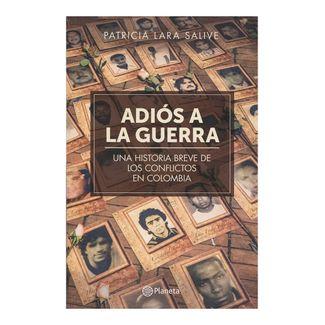 adios-a-la-guerra-una-hgistoria-breve-de-los-conflictos-de-colombia-9789584270795