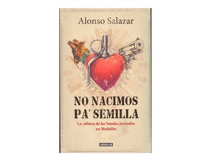 no-nacimos-pa-semilla-9789585425781