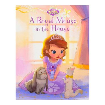 sofia-the-first-a-royal-mouse-in-the-house-9781474834667