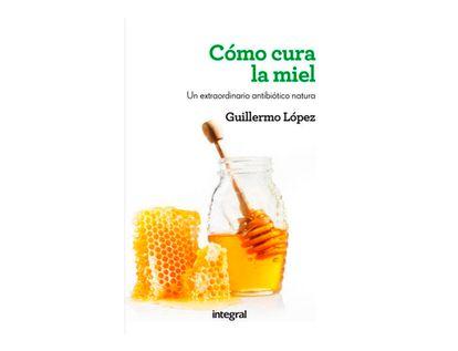 como-cura-la-miel-un-extraordinario-regenerador-natural-9788415541509