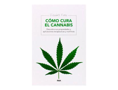 como-cura-el-cannabis-descubra-sus-propiedades-y-aplicaciones-terapeuticas-y-nutritivas-9788415541905