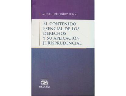 el-contenido-esencial-de-los-derechos-y-su-aplicacion-jurisprudencial--9789587499162