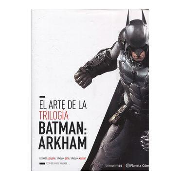 el-arte-de-la-trilogia-batman-arkham-9788491460671