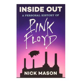inside-out-a-personal-history-of-pink-floyd-9781452166100
