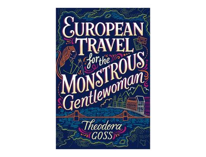 european-travel-for-the-monstrous-gentlewoman-9781534437258