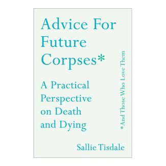 advice-for-future-corpses-9781982103941