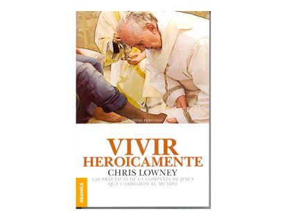 vivir-heroicamente-las-practicas-de-la-compania-de-jesus-que-cambiaron-al-mundo-9789506418120
