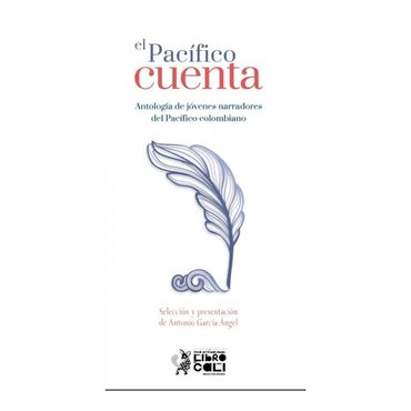 pacifico-cuenta-antologia-para-jovenes-narradores-del-pacifico-colombiano-9789587658866