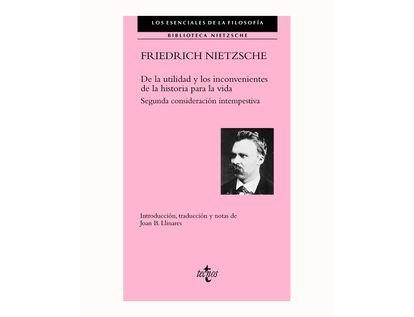 friedrich-nietzsche-de-la-utilidad-y-los-incovenientes-de-la-historia-para-la-vida-9788430974122
