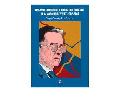 balance-economico-y-social-del-gobierno-de-alvaro-uribe-velez-2002-2010-9789585402256