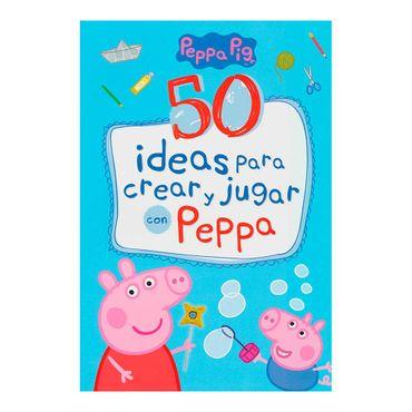 50-ideas-para-crear-y-jugar-con-peppa-9789585491083