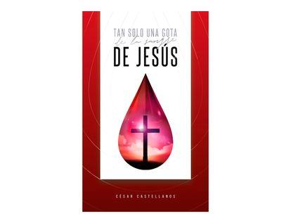 tan-solo-una-gota-de-la-sangre-de-jesus-9789588824758