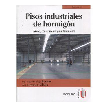 pisos-industriales-de-hormigon-diseno-construccion-y-mantenimiento-9789587629576