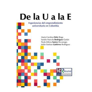 de-la-u-a-la-e-experiencias-del-emprendimiento-universitario-en-colombia-tomo-i-9789588481418