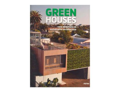 green-houses-new-directions-in-sustainable-architecture-9788415223849