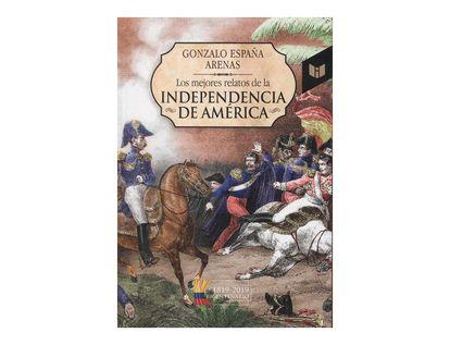 los-mejores-relatos-de-la-independencia-de-america-9789587578096