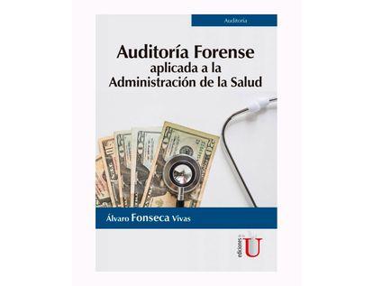 auditoria-forense-aplicada-a-la-administracion-de-la-salud-9789587629439