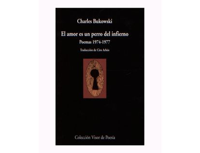 el-amor-es-un-perro-del-infierno-poemas-1974-1977-9788498957457
