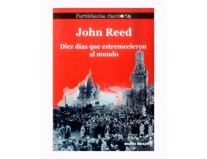 john-reed-diez-dias-que-estremecieron-al-mundo-9789588926421