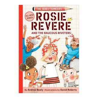 rosie-revere-and-the-raucous-riveters-9781419733604