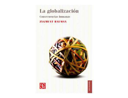 la-globalizacion-consecuencias-humanas-9786071648907