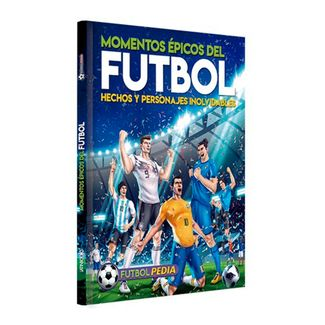 momentos-epicos-del-futbol-hechos-y-personajes-inolvidables-9789974885646