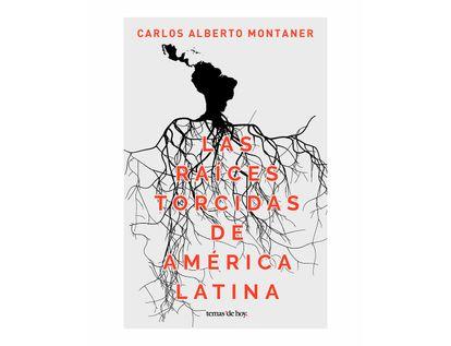 las-raices-torcidas-de-america-latina-9789584276353