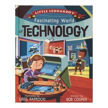 little-leonardo-s-fascinating-world-of-technology-9781423649564