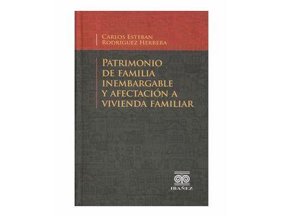 patrimonio-de-familia-inembargable-y-afectacion-a-vivienda-familiar-9789587499759