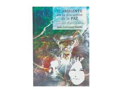 el-ambiente-en-la-discusion-de-la-paz-9789584847430