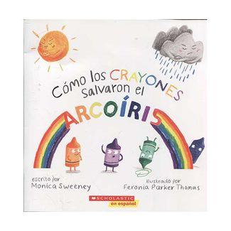como-los-crayones-salvaron-el-arcoiris-9781338335972