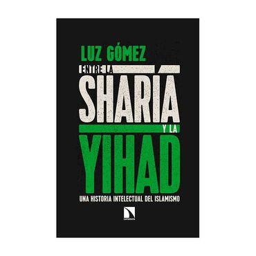 entre-la-sharia-y-la-yihad-una-historia-intelectual-del-islamismo-9788490975312