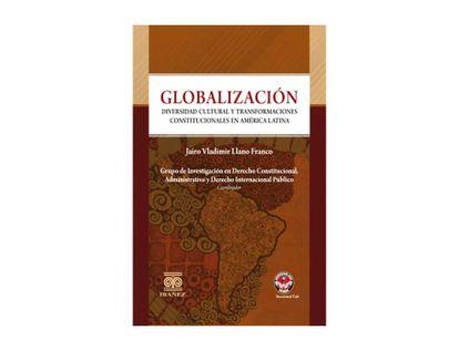 globalizacion-diversidad-cultural-y-transformaciones-constitucionales-en-america-latina-9789587499841