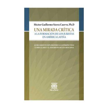 una-mirada-critica-a-la-formacion-de-los-juristas-en-america-latina-9789587499872