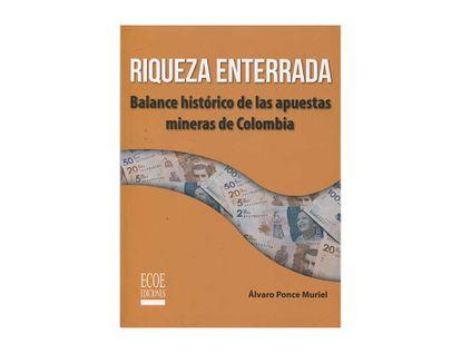 riqueza-enterrada-balance-historico-de-las-apuestas-mineras-de-colombia-9789587717716