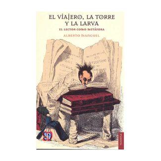 el-viajero-la-torre-y-la-larva-el-lector-como-metafora-9786071623515