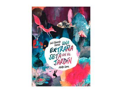una-extrana-seta-en-el-jardin-9786071658272