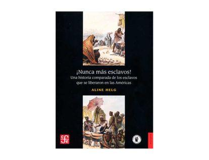 -nunca-mas-esclavos-una-historia-comparada-de-los-esclavos-que-se-liberaron-en-las-americas-9789588249438