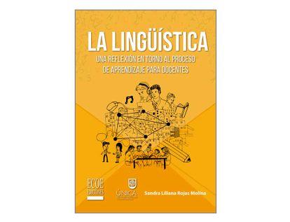 la-linguistica-una-reflexion-en-torno-al-proceso-de-aprendizaje-para-docentes-9789587717853
