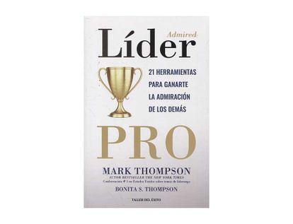 lider-pro-21-herramientas-para-ganarte-la-admiracion-de-los-demas-9789580100768