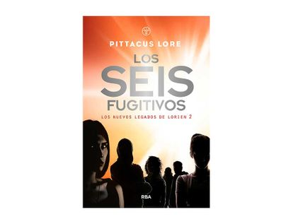 los-seis-fugitivos-los-nuevos-legados-de-lorien-2-9788427215825