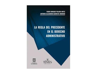 la-regla-del-precedente-en-el-derecho-administrativo-9789583512148