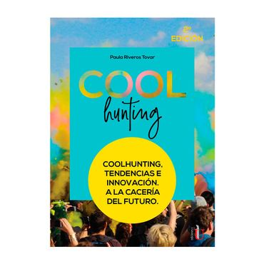 coolhunting-tendencias-e-innovacion-a-la-caceria-del-futuro-9789587920246